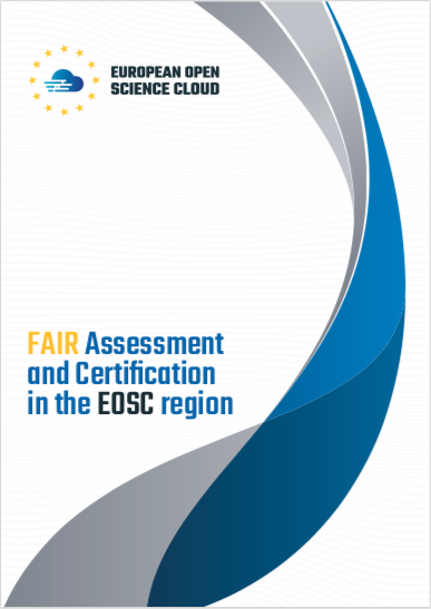 FAIR Assessement and Certification in the EOSC Region. Report